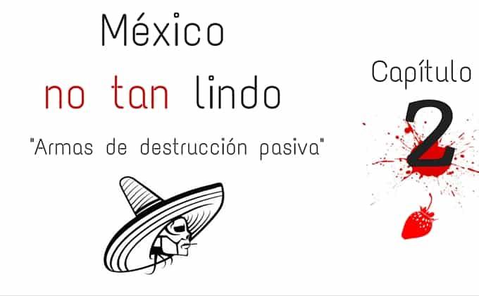 México no tan lindo 2