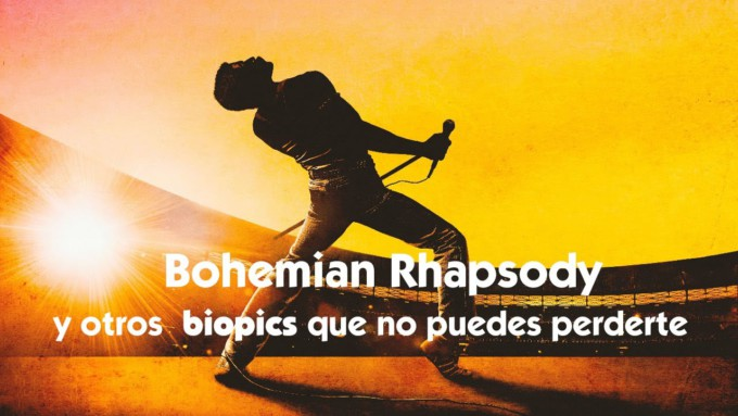Bohemian-Rhapsody-y-otros-biopics-que-¡no-puedes-perderte