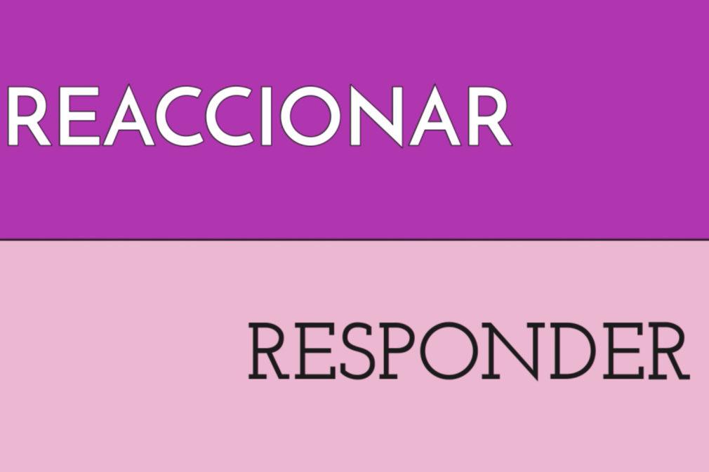 reaccionar responder