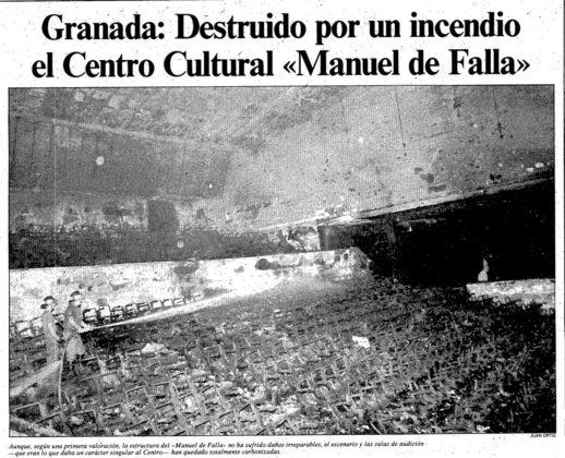 En agosto de 1986 ardió el entonces llamado Centro Cultural Manuel de Falla.
